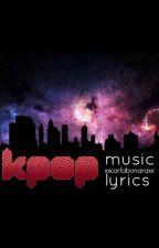 Kpop Music Lyrics by xxcarlabonaraxx