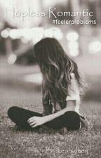 Hopless Romantic #feelerproblems by loonytoonyaa