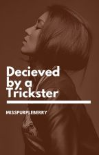 Deceived by a Trickster (KathNiel) by MissPurpleBerry