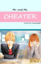 Mr. and Ms. Cheater (On Going) by MissabcdefghiJ