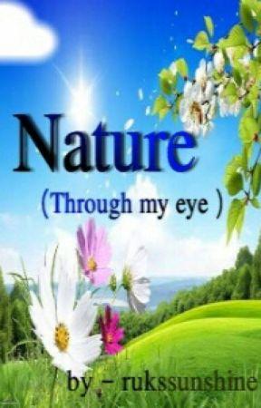 Nature -through my eye. by rukssunshine