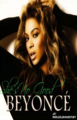 She's No Good (A Beyonce Fan Fiction)