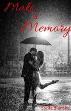 Make a Memory ✔ by StellaBlanche