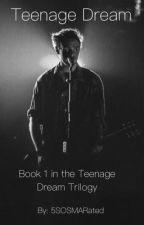 Teenage Dream by 5SOSMARated