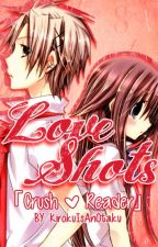 Love Shots「Crush x Reader」 by KirokuIsAnOtaku