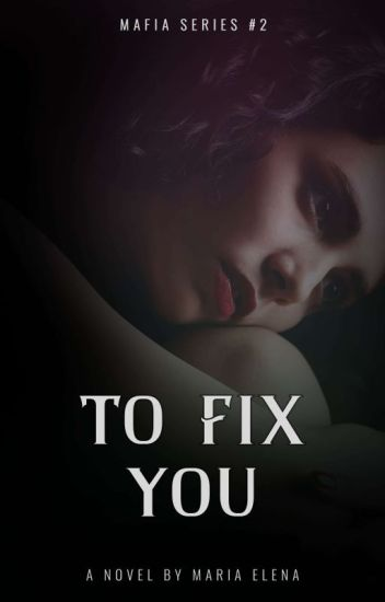 To Fix You (Mafias Series # 2)