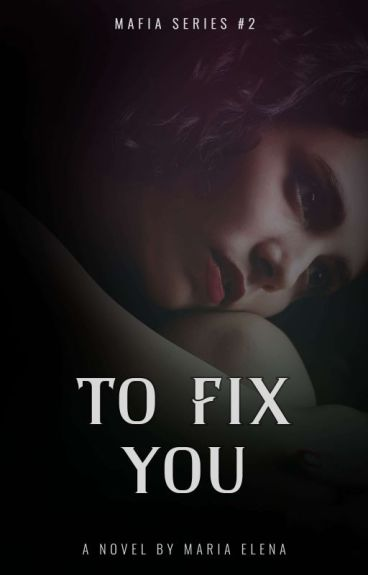 To Fix You (Mafias Series # 2)
