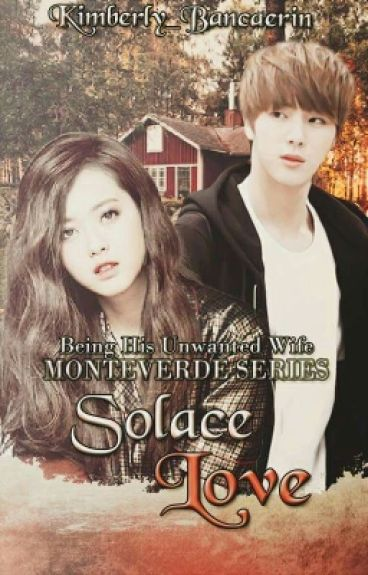 Solace Love     Book 2 of Being his Unwanted Wife