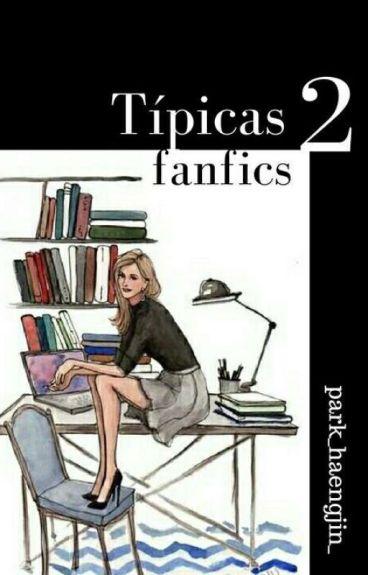Típicas Fanfictions 2