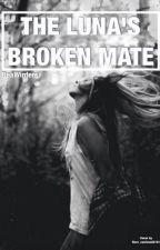 The Luna's Broken Mate by BeaWinters