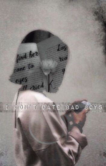 I Don't Date Bad Boys #Wattys2015 (Completed)