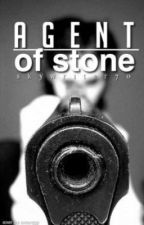 Agent of stone {EDITING AND COMPLETED} by skywriter70