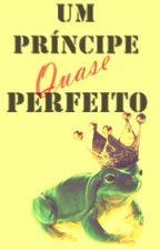 Um Príncipe Quase Perfeito by SandyLane1