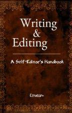 Writing & Editing: A Self-Editor's Handbook by Erratum