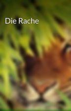 Die Rache  by mathildaa123