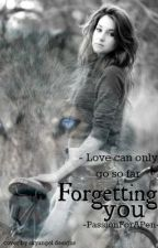 Forgetting You by PassionForAPen