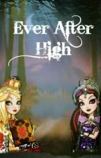 Ever After High (Editando) by LikeaDream9