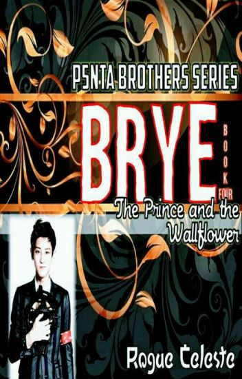 PENTA BROTHERS SERIES IV - The Prince and the Wallflower (BRYE)
