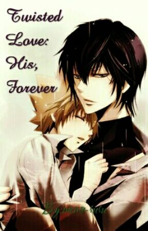 Twisted Love: His, Forever by memo-ruru