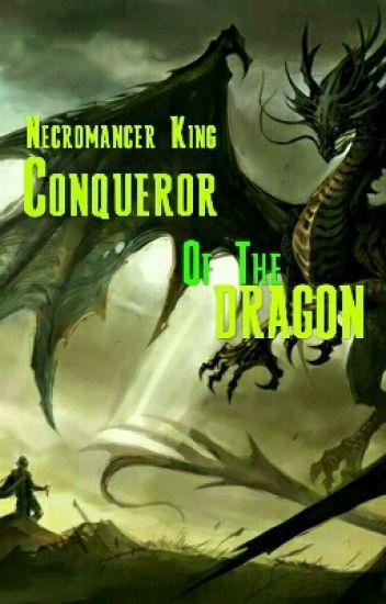 Necromancer King: Conqueror of The Dragon