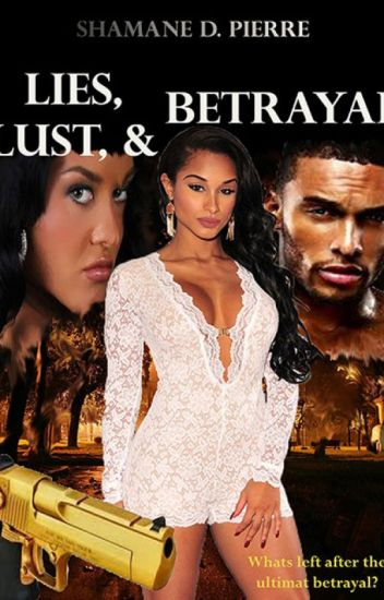 Lies, Lust & Betrayal