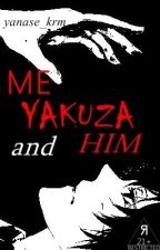 Me, Yakuza, and Him [completed] by yanase_krm