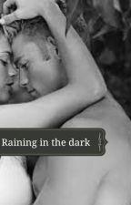 Raining in the dark by LightlessStar