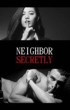 Neighbor Secretly by malicious126