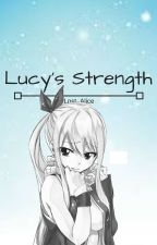 Lucy's Strength (Complete) by Lost_Alice