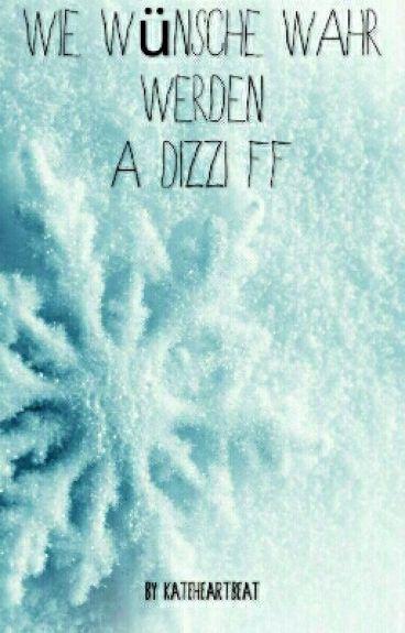 Wie wünsche wahr werden - A Dizzi FF