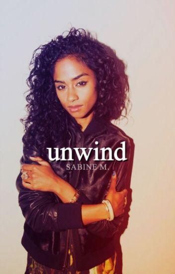 Unwind.