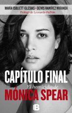 Capítulo Final: el homicidio de Mónica Spear by DreamsStayGold