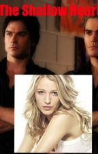 The Shallow Heart (Damon Salvatore Story) by TheOriginalKatherine