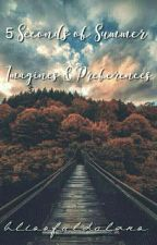 5SOS Imagines & Preferences // DISCONTINUED by blissfuldolans