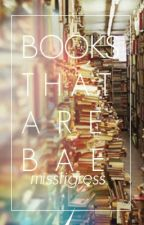 Books That Are Bae by MissTigress