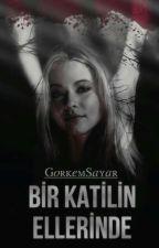 Bir Katilin Ellerinde by GorkemSayar