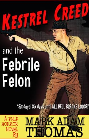 Kestrel Creed and The Febrile Felon by PhoenixMark