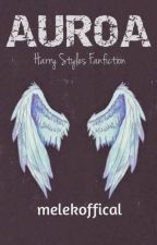 AUROA (Harry Styles Fanfiction) by melekoffical
