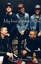 My love dream (ft. b-brave) by Xx_Braviour_xX