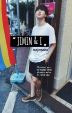 JIMIN & I. by taejinpabo