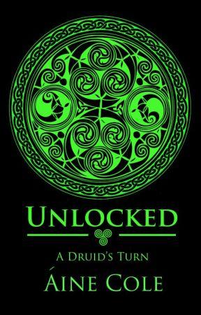 Unlocked: A Druid's Turn by AineCole