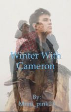 Winter With Cameron ( Hayes Grier Fanfiction Book 2) by thuggoddess23
