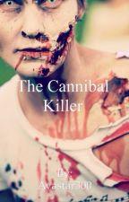 The Cannibal Killer by Avastar300