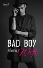 Bad Boy Billionaire's Wife || hiatus  by ixiolite
