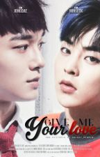 Give Me Your Love ➳ Chenmin/Xiuchen by Galaxy_minmin