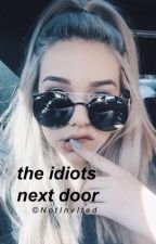 The Idiots Next Door - An Ultimate Sidemen Fanfiction ~ #Wattys2015 by NotInvited