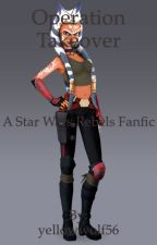 Operation Takeover (A Star Wars Rebels Fanfic)(On Hold) by yellowwolf56