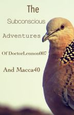 The Subconscious Adventures of DoctorLennon007 and Macca40 by Macca40