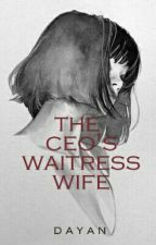 The CEO waitress wife by imdoopy