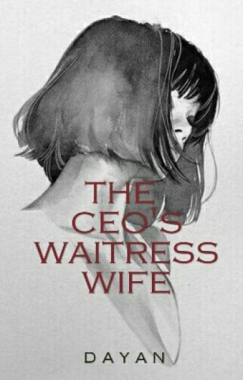 The CEO waitress wife